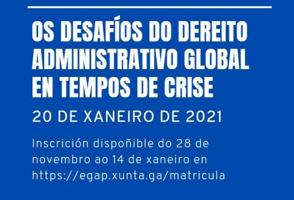 Webinario Os desafíos do Dereito Administrativo Global en tempos de crise (4º webinario Ciclo de conferencias Dereito Administrativo, dignidade humana e emerxencia)